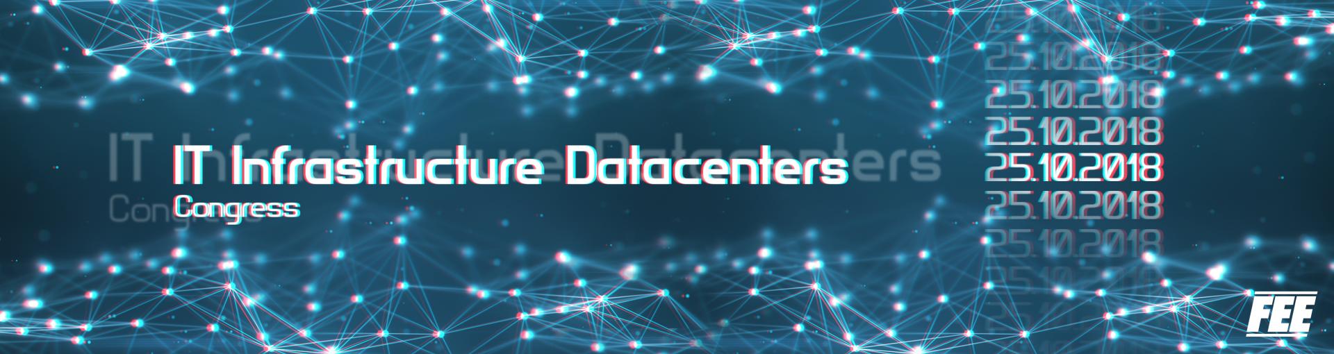 IT Infrastructure Datacenters Congress 2018